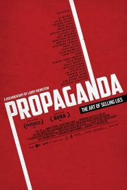 Propaganda: The Art of Selling Lies – Filme 2019