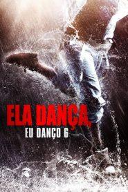 Ela Dança, Eu Danço 6 – Filme 2019