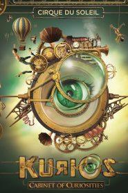Cirque du Soleil: Kurios – Cabinet of Curiosities – Filme 2018