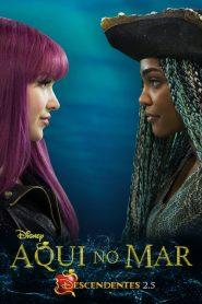 Aqui no Mar: Descendentes 2.5 – Filme 2018