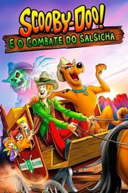 Scooby-Doo! E o Combate do Salsicha – Filme 2017