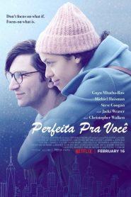 Perfeita Pra Você – Filme 2018