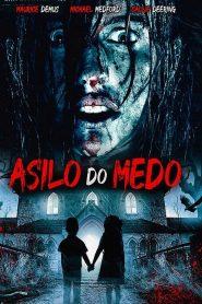 Asilo do Medo – Filme 2018