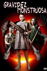 Gravidez Monstruosa – Filme 2019