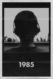O Ano de 1985 – Filme 2018