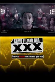 Cómo Filmar Una XXX – Filme 2017