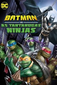 Batman vs As Tartarugas Ninja – Filme 2019