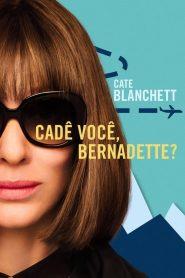 Cadê Você, Bernadette? – Filme 2019