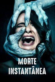 Morte Instantânea – Filme 2019
