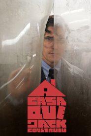 A Casa que Jack Construiu – Filme 2018