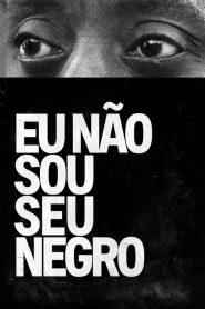 Eu Não Sou Seu Negro – Filme 2017