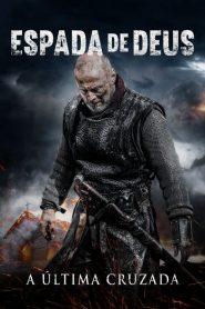 Espada de Deus – A Última Cruzada – Filme 2020