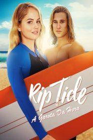 Rip Tide – A Garota da Hora – Filme 2017