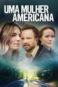 Uma Mulher Americana – Filme 2018