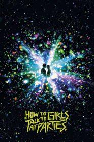 Como falar com garotas em festas – Filme 2017