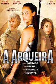 A Arqueira – Filme 2017