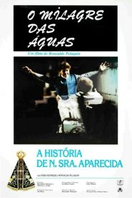 O Milagre das Águas – A História de Nossa Senhora Aparecida – Filme 1987