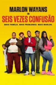 Seis Vezes Confusão – Filme 2019