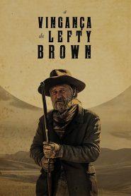 A Vingança de Lefty Brown – Filme 2017