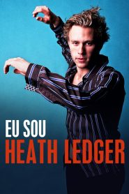Eu Sou Heath Ledger – Filme 2017