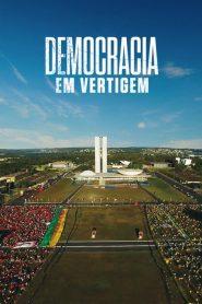 Democracia em Vertigem – Filme 2019