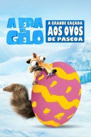 A Era do Gelo – A Grande Caçada aos Ovos de Páscoa – Filme 2016