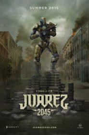 Juarez 2045 – Filme 2017
