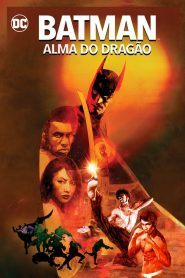 Batman: Alma do Dragão – Filme 2021