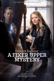 Concrete Evidence: A Fixer Upper Mystery – Filme 2017