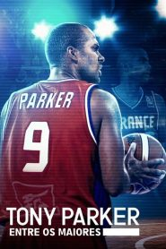Tony Parker: The Final Shot – Filme 2021