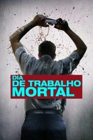 Dia de Trabalho Mortal – Filme 2016