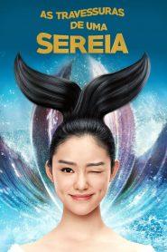 As Travessuras de Uma Sereia – Filme 2016