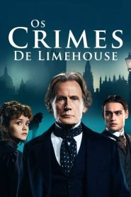 Os Crimes de Limehouse – Filme 2016