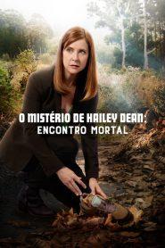O Mistério de Hailey Dean: Encontro Mortal – Filme 2017