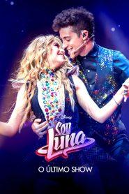 Sou Luna: O Último Show – Filme 2021