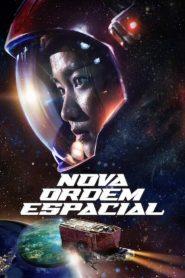 Nova Ordem Espacial – Filme 2021