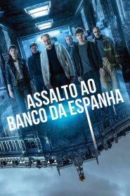 Assalto ao Banco da Espanha – Filme 2021