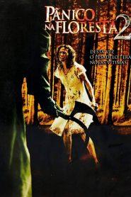 Pânico na Floresta 2 – Filme 2007