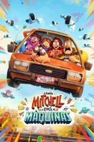 A Família Mitchell e a Revolta das Máquinas – Filme 2021