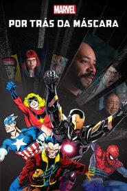 Marvel Por Trás da Máscara – Filme 2021