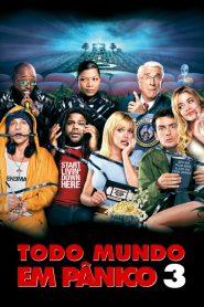 Todo Mundo em Pânico 3 – Filme 2003