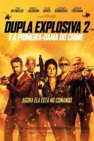 Dupla Explosiva 2 – E a Primeira-Dama do Crime – Filme 2021
