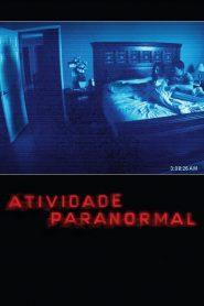 Atividade Paranormal – Filme 2009