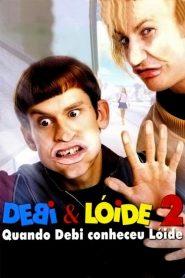 Debi & Lóide 2: Quando Debi Conheceu Lóide – Filme 2003