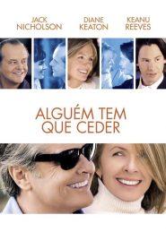 Alguém Tem Que Ceder – Filme 2003