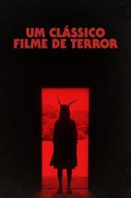 Um Clássico Filme de Terror – Filme 2021
