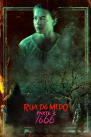 Rua do Medo: 1666 – Parte 3 – Filme 2021