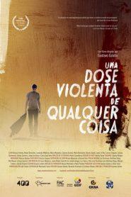 Uma Dose Violenta de Qualquer Coisa – Filme 2013