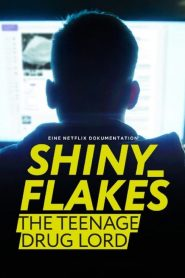 Shiny_Flakes: Drogas Online – Filme 2021