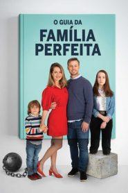 O Guia da Família Perfeita – Filme 2021